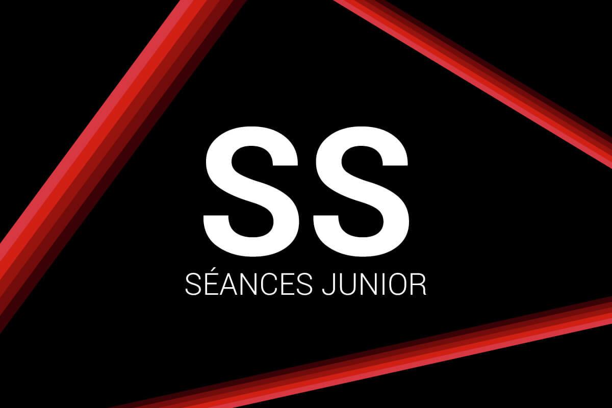 Séances Junior